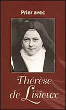 Prier avec Thérèse de Lisieux