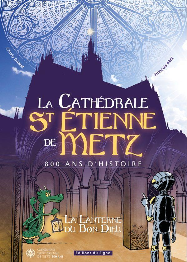 BD La Cathédrale St Etienne de Metz à travers les siècles
